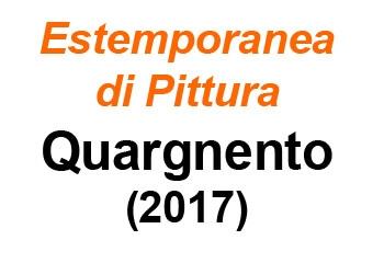 QUARGNENTO ESTEMPORANEA PITTURA 2017